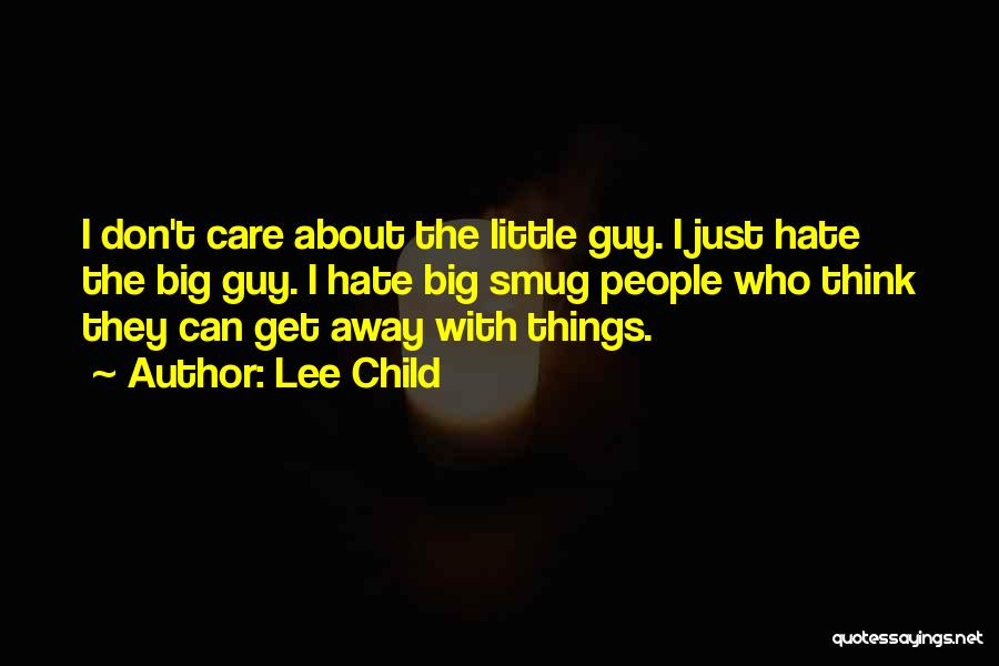 Don't Care If You Hate Me Quotes By Lee Child