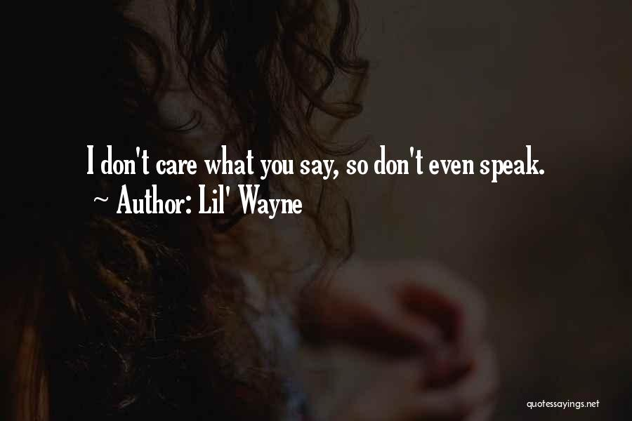 Don't Care If You Hate Me Quotes By Lil' Wayne