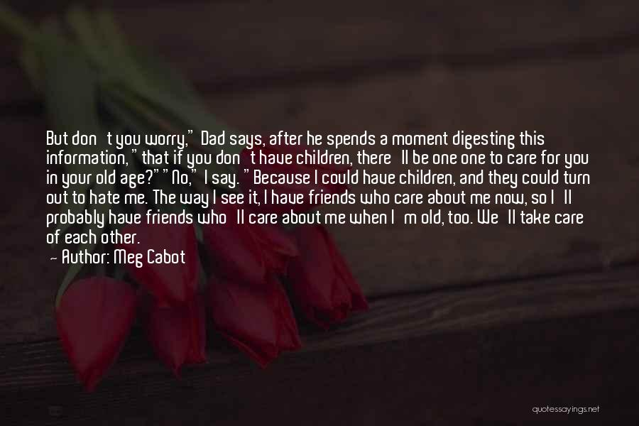 Don't Care If You Hate Me Quotes By Meg Cabot