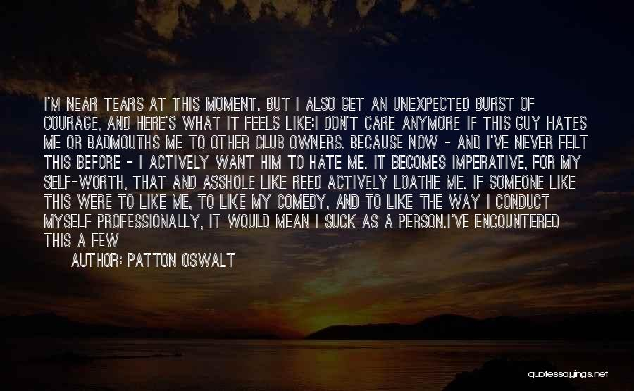 Don't Care If You Hate Me Quotes By Patton Oswalt