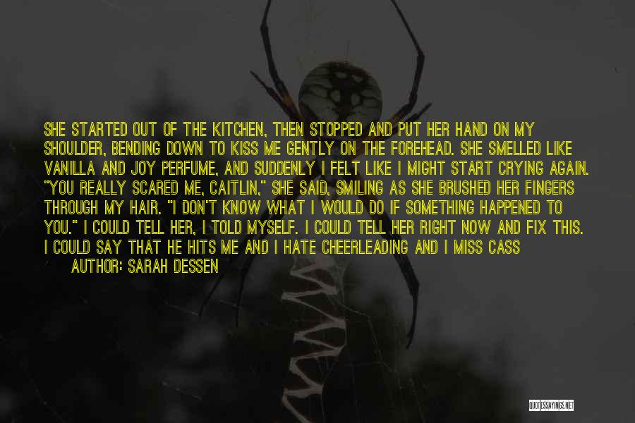 Don't Care If You Hate Me Quotes By Sarah Dessen