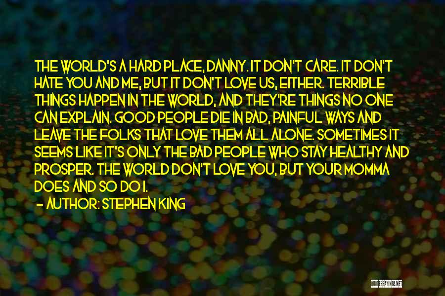 Don't Care If You Hate Me Quotes By Stephen King
