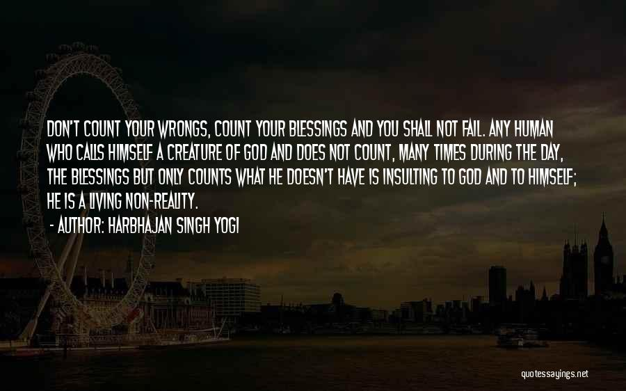 Don't Count Your Blessings Quotes By Harbhajan Singh Yogi
