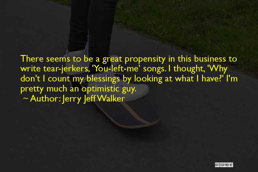 Don't Count Your Blessings Quotes By Jerry Jeff Walker