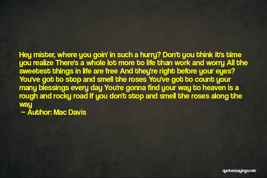 Don't Count Your Blessings Quotes By Mac Davis
