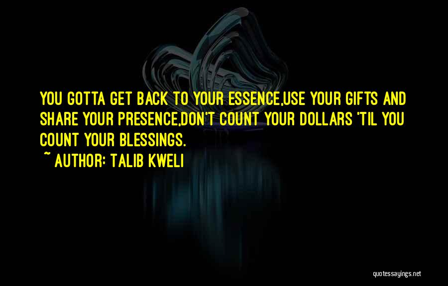 Don't Count Your Blessings Quotes By Talib Kweli