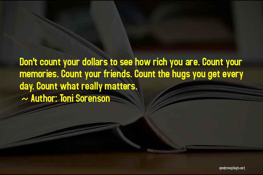 Don't Count Your Blessings Quotes By Toni Sorenson