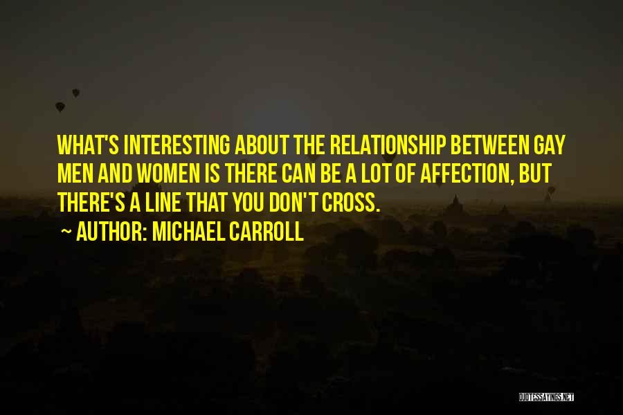 Don't Cross Line Quotes By Michael Carroll