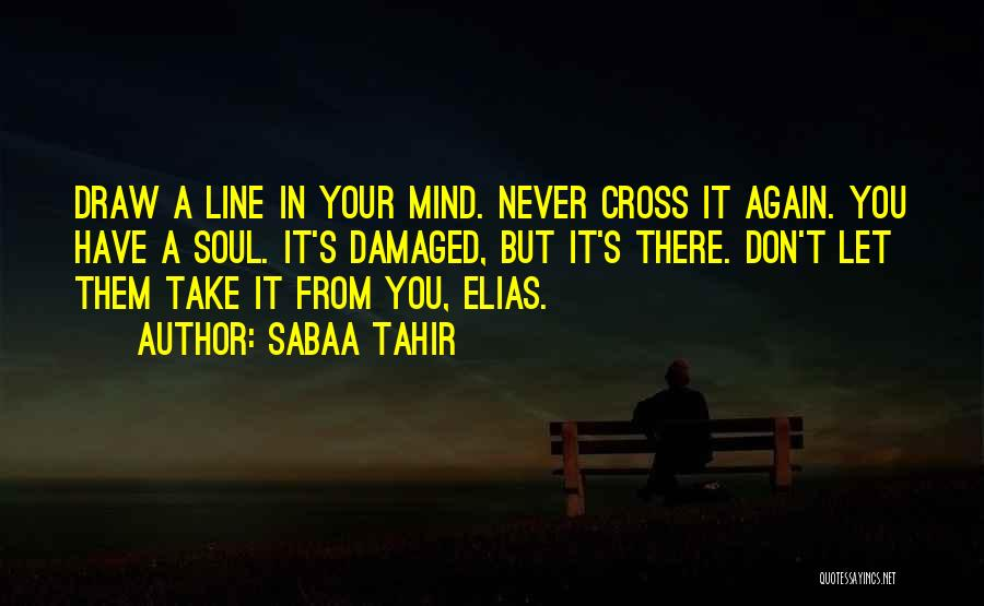 Don't Cross Line Quotes By Sabaa Tahir