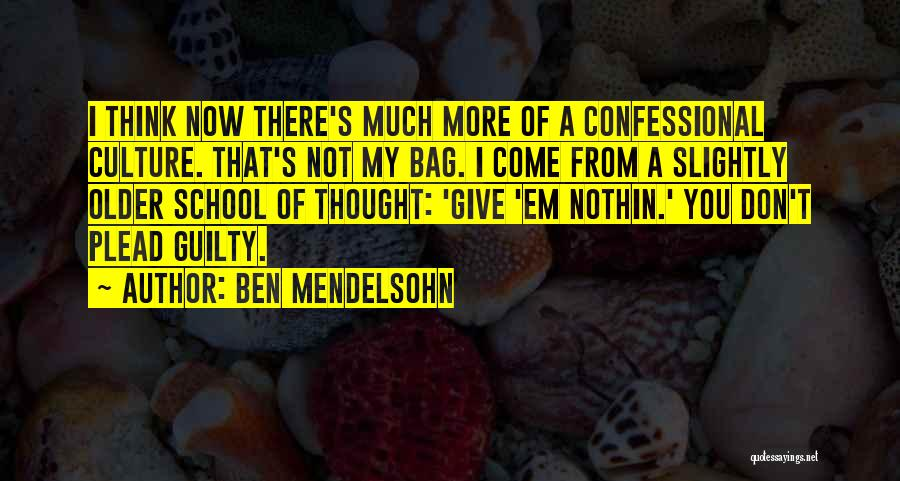 Don't Ever Give Up On Me Quotes By Ben Mendelsohn