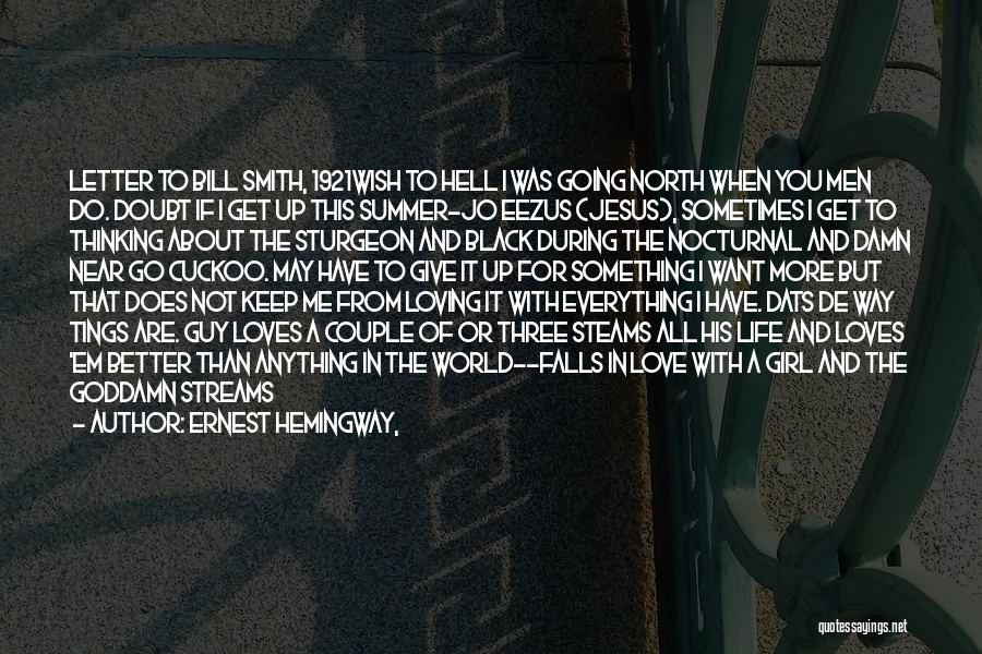 Don't Ever Give Up On Me Quotes By Ernest Hemingway,