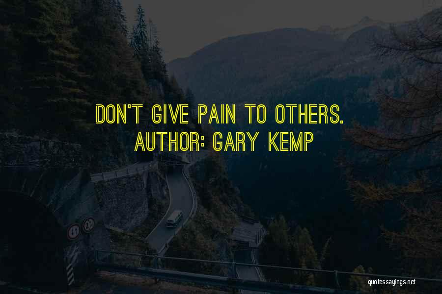 Don't Ever Give Up On Me Quotes By Gary Kemp