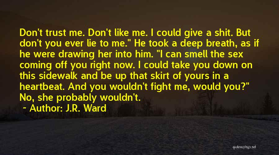 Don't Ever Give Up On Me Quotes By J.R. Ward
