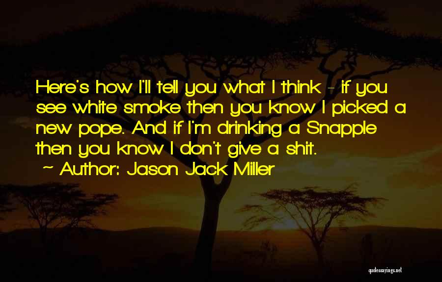 Don't Ever Give Up On Me Quotes By Jason Jack Miller