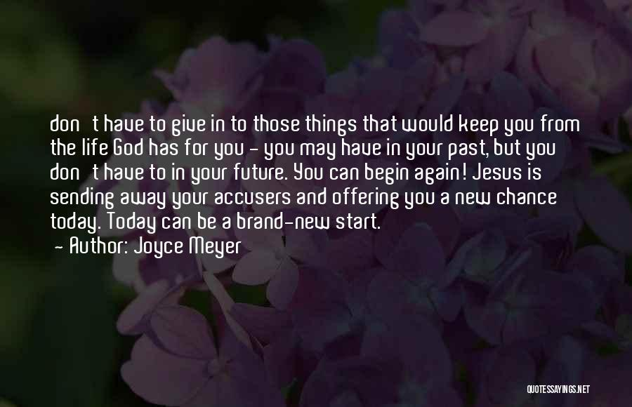 Don't Ever Give Up On Me Quotes By Joyce Meyer