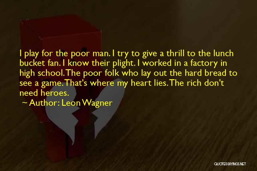 Don't Ever Give Up On Me Quotes By Leon Wagner