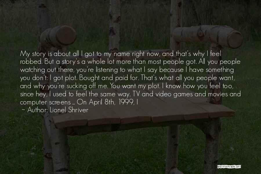 Don't Ever Give Up On Me Quotes By Lionel Shriver