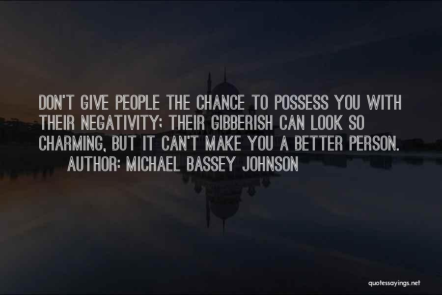 Don't Ever Give Up On Me Quotes By Michael Bassey Johnson