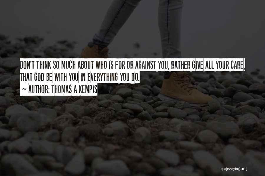 Don't Ever Give Up On Me Quotes By Thomas A Kempis