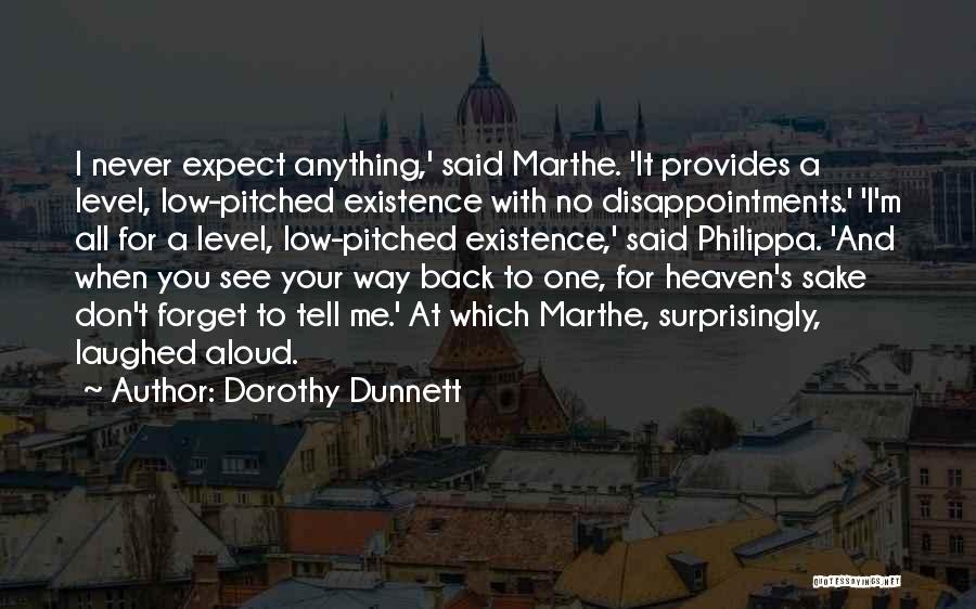 Don't Expect Anything Back Quotes By Dorothy Dunnett