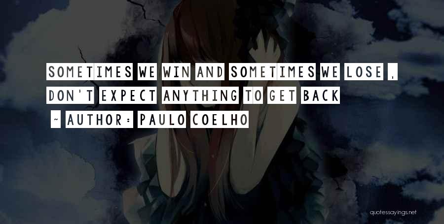Don't Expect Anything Back Quotes By Paulo Coelho