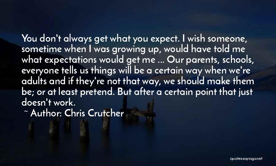Don't Expect Me Quotes By Chris Crutcher