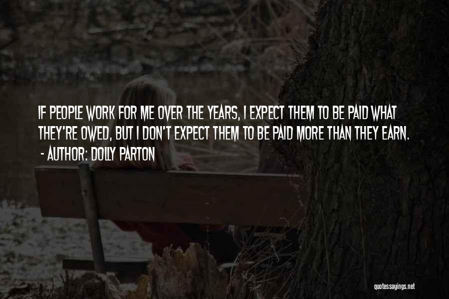 Don't Expect Me Quotes By Dolly Parton