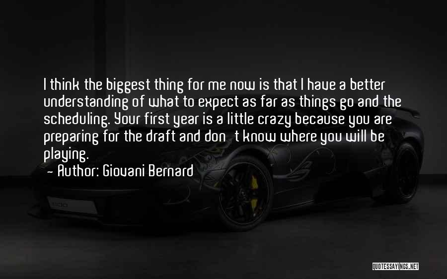 Don't Expect Me Quotes By Giovani Bernard