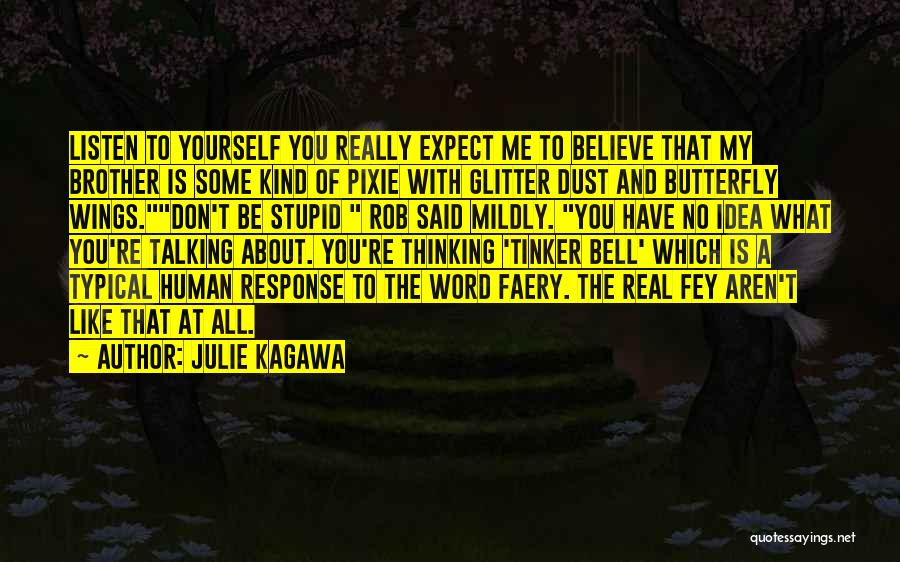 Don't Expect Me Quotes By Julie Kagawa