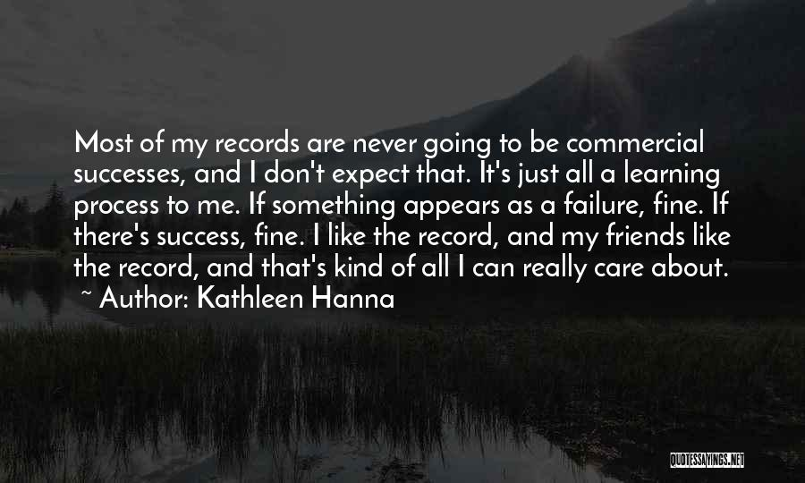 Don't Expect Me Quotes By Kathleen Hanna