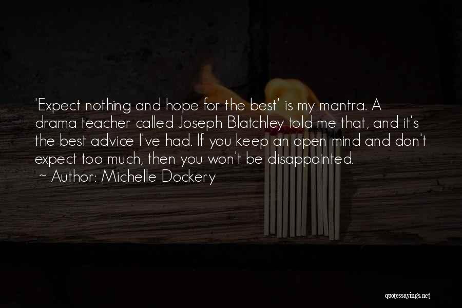 Don't Expect Me Quotes By Michelle Dockery