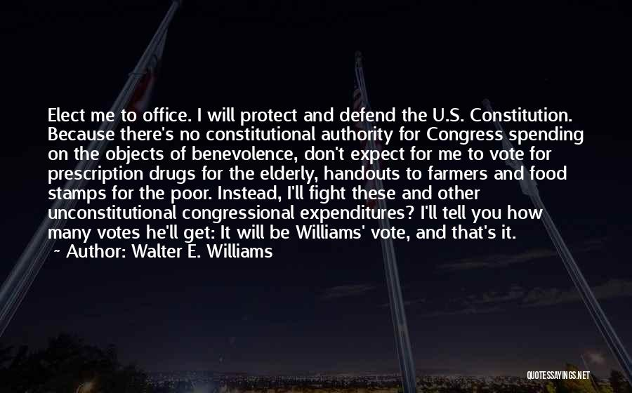 Don't Expect Me Quotes By Walter E. Williams