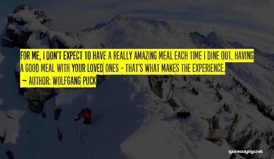Don't Expect Me Quotes By Wolfgang Puck
