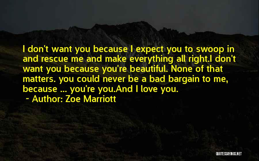 Don't Expect Me Quotes By Zoe Marriott