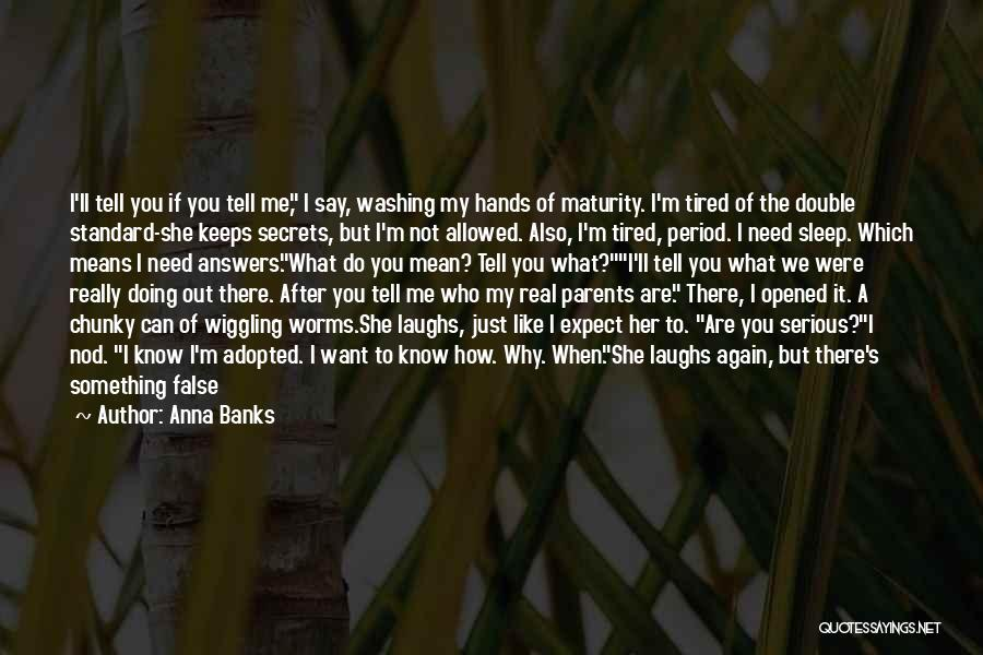 Don't Expect Me There Quotes By Anna Banks
