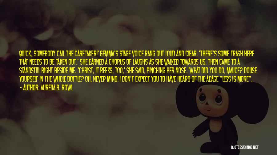 Don't Expect Me There Quotes By Aurelia B. Rowl