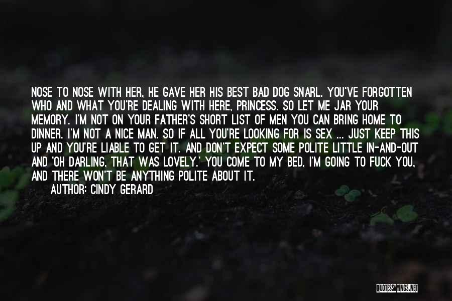Don't Expect Me There Quotes By Cindy Gerard