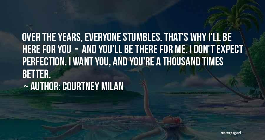 Don't Expect Me There Quotes By Courtney Milan