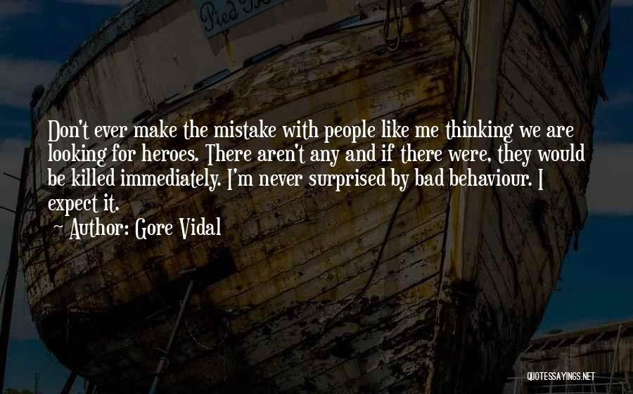 Don't Expect Me There Quotes By Gore Vidal