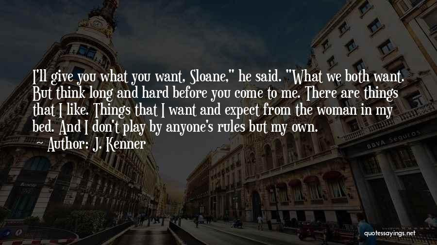 Don't Expect Me There Quotes By J. Kenner