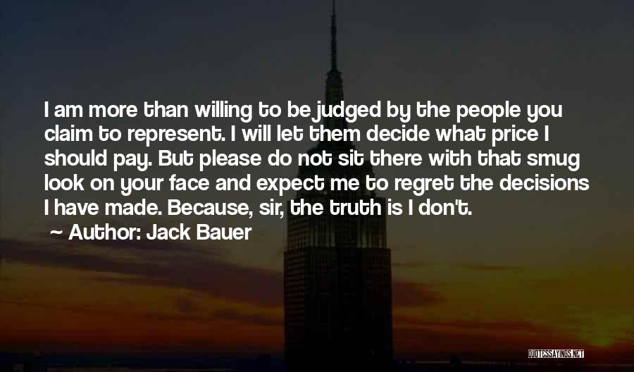 Don't Expect Me There Quotes By Jack Bauer