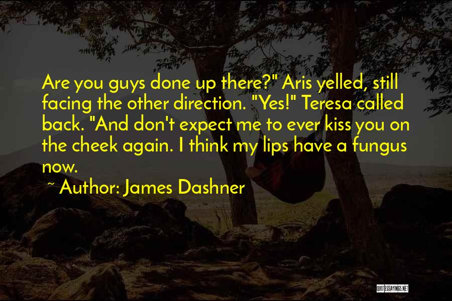 Don't Expect Me There Quotes By James Dashner