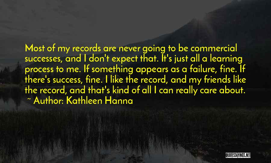 Don't Expect Me There Quotes By Kathleen Hanna