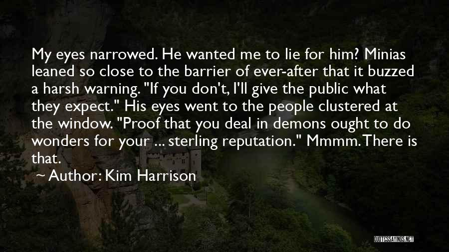 Don't Expect Me There Quotes By Kim Harrison