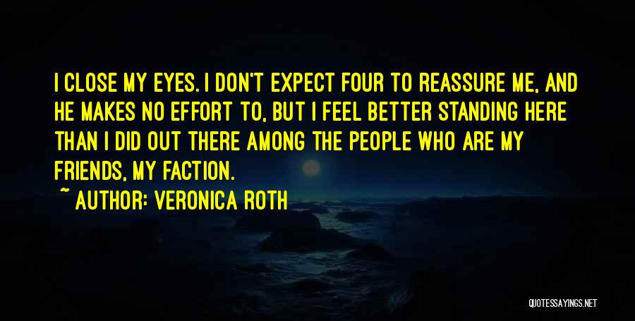 Don't Expect Me There Quotes By Veronica Roth