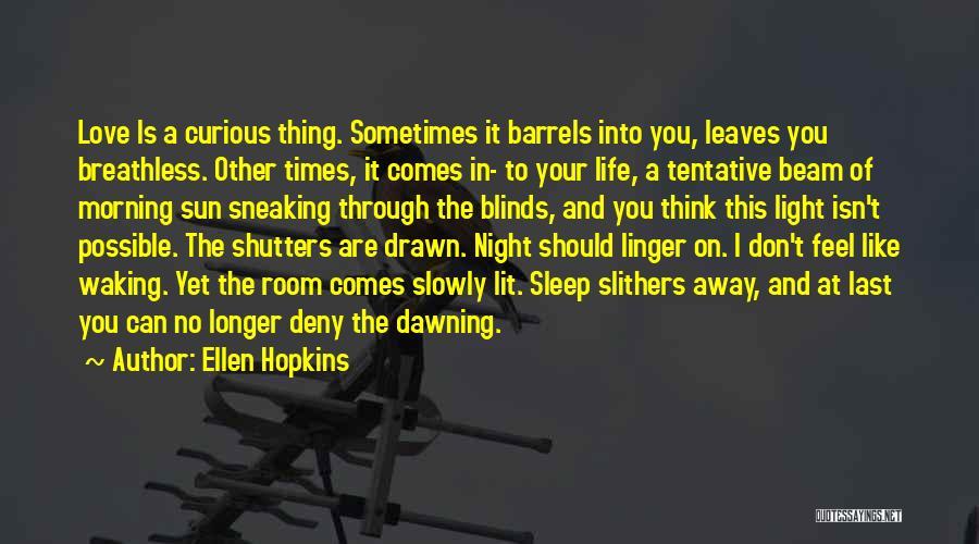 Don't Feel Like It Quotes By Ellen Hopkins