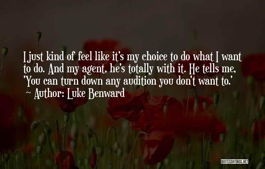Don't Feel Like It Quotes By Luke Benward