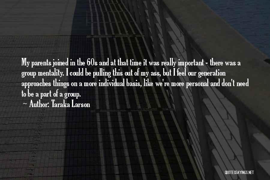 Don't Feel Like It Quotes By Taraka Larson