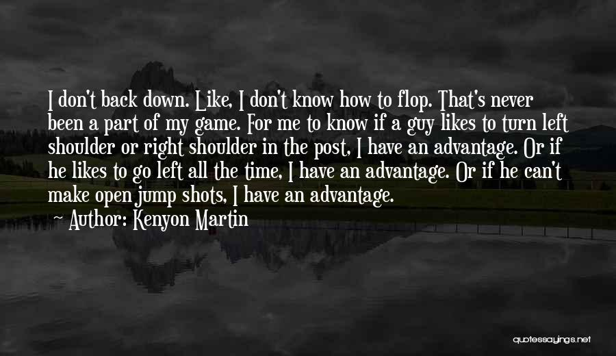 Don't Flop Quotes By Kenyon Martin