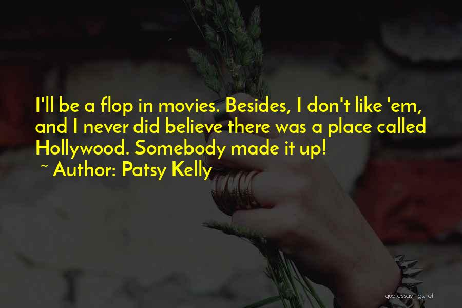 Don't Flop Quotes By Patsy Kelly